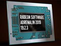 「Ryzen Mobile」正式対応を果たした「Radeon Software Adrenalin 2019 Edition 19.2.3」が公開