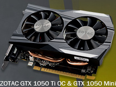 「ZOTAC GeForce GTX 1050 Ti 4GB OC」「ZOTAC GeForce GTX 1050 Mini 2GB」をテスト。短尺Pascalカードの存在意義に迫る