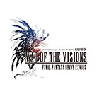 WAR OF THE VISIONS ファイナルファンタジー ブレイブエクスヴィアス 幻影戦争
