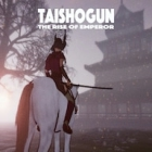 TAISHOGUN: THE RISE OF EMPEROR
